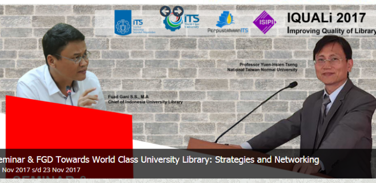 "Seminar & Focus Group Discussion (FGD)  ""Towards World Class University Library: Strategis and Networking"""